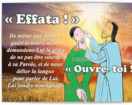 L'Evangile du jour... Prions, méditons. - Page 7 Effata11