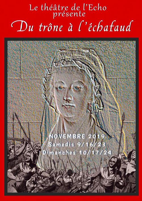 Théâtre de l'Écho, à Darnétal,  Marie-Antoinette du trône à l'échafaud 780