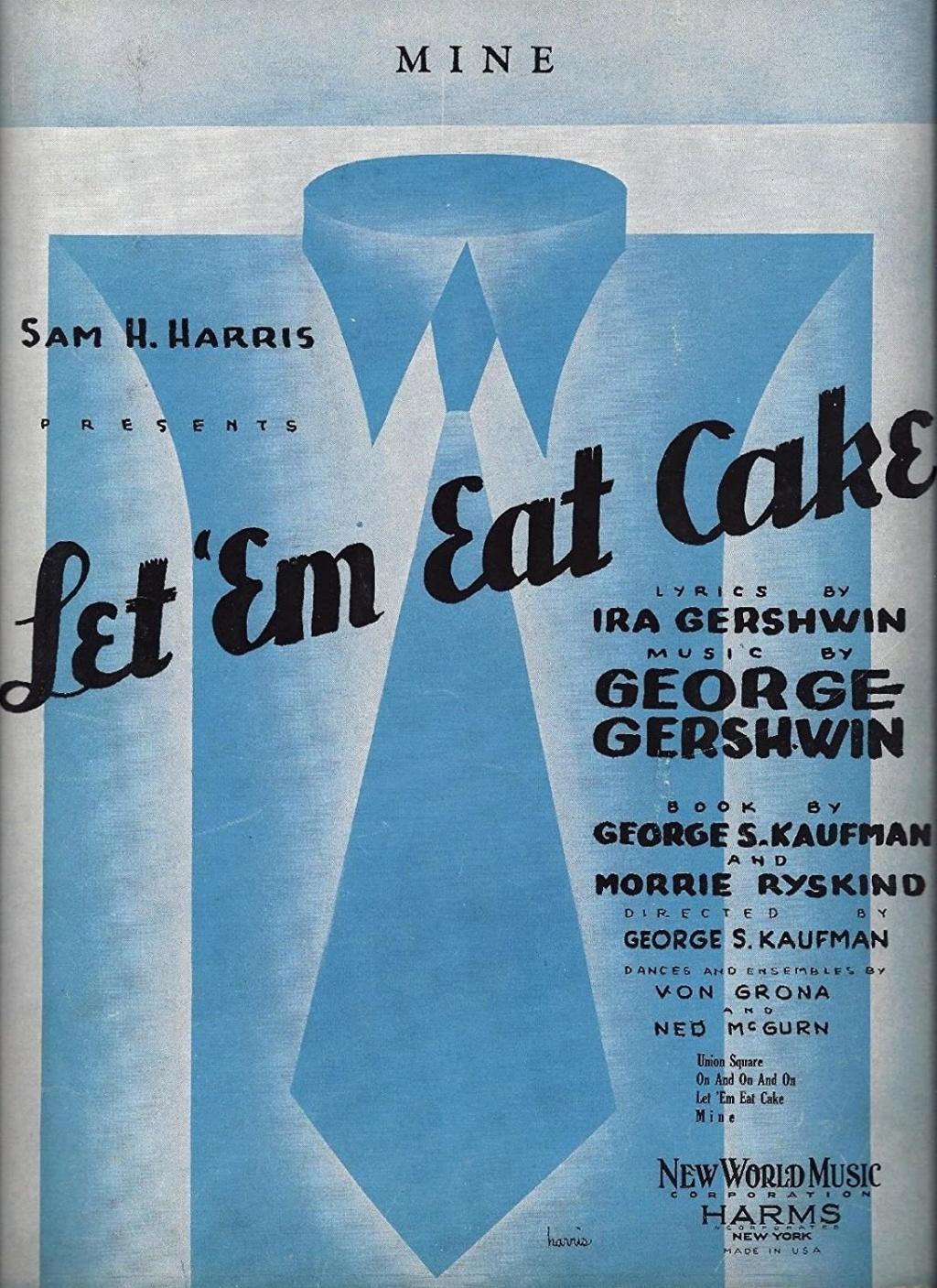"""Une comédie musicale de George Gershwin,    """"  Let 'Em Eat Cake !  """" 911w0510"""