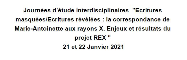 Journées d'étude interdisciplinaires : la correspondance de Marie-Antoinette aux rayons X.    21 et 22 Janvier 2021 Captu903
