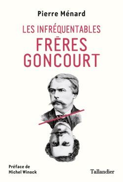 De Pierre Ménard :  Les infréquentables frères Goncourt Infreq10
