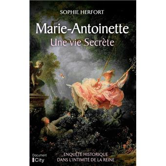 Sophie Herfort :  Marie-Antoinette, une vie secrète Marie-18