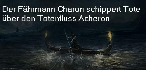 Acheron ist ein Flussgott der Unterwelt in der griechischen Mythologie, heute ist Acheron ein 58 Kilometer langer Fluss im Nordwesten von Griechenland Achero10