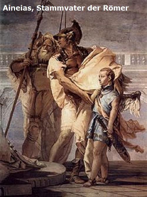 Aineias (Mythologie): Trojanischer Kämpfer und Stammvater der Römer Aineia10