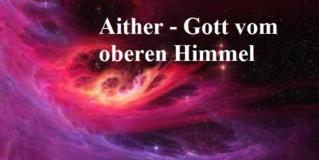 Gott Aither (auch Aether): Element für das Leben auf der Erde und die Seele der Welt Aither10