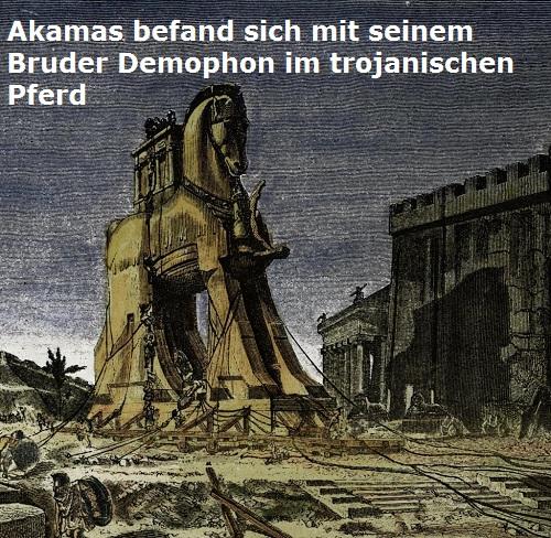 Akamas (Mythologie): Sohn des Theseus, befand sich im trojanischen Pferd Akamas10