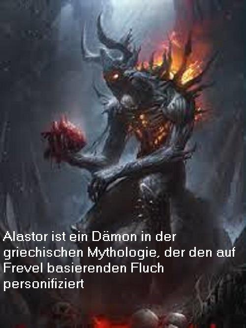 Alastor (Mythologie): Dämon in der griechischen Mythologie, personifiziert den auf Frevel beruhenden Fluch Alasto10