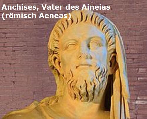 Anchises (Mythologie): Vater des trojanischen Helden Aineias / Aeneas Anchis10