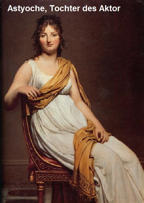 Astyoche (Mythologie): Tochter des Aktor Astyoc12