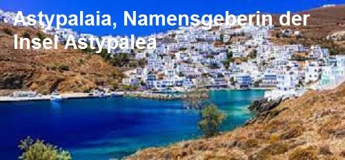 Astypalaia (Mythologie): Namensgeberin der Insel Astypalea Astypa10