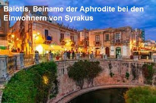 Baiotis (Mythologie): Beiname der Aphrodite in Syrakus Baioti10
