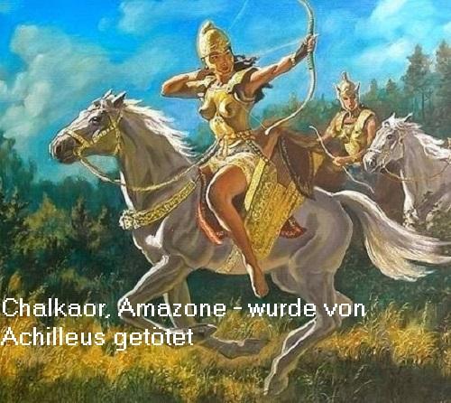 Chalkaor (Mythologie): Amazone, die im Krieg um Troja von Achilleus getötet wurde Chalka10
