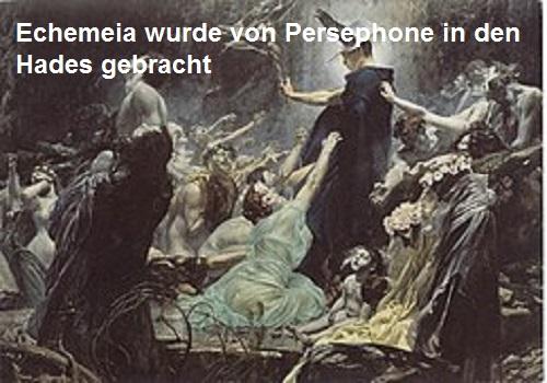 Echemeia (Mythologie): Wurde von Persephone in den Hades gebracht Echeme10