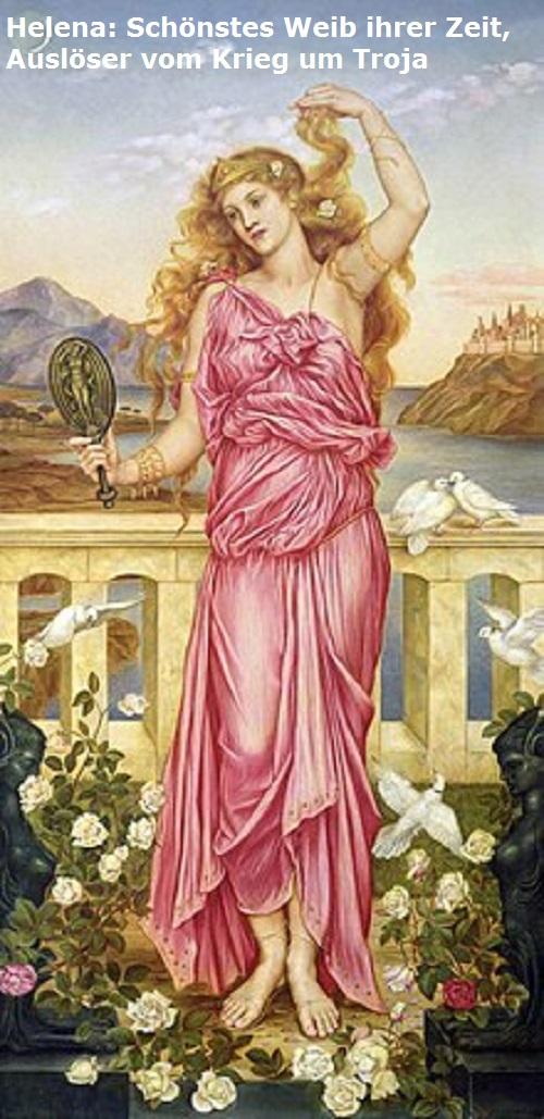Helena (Auslöser Krieg um Troja, Mythologie): Schönstes Weib ihrer Zeit Helena10