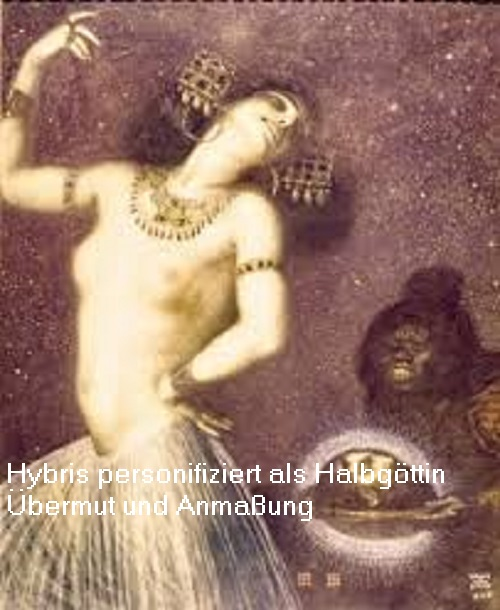Hybris (Mythologie): Göttin bzw. Halbgöttin (Nymphe), die Übermut und Anmaßung personifiziert Hybris10