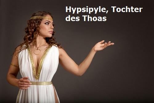 Hypsipyle (Mythologie): Tochter des Thoas Hypsip10