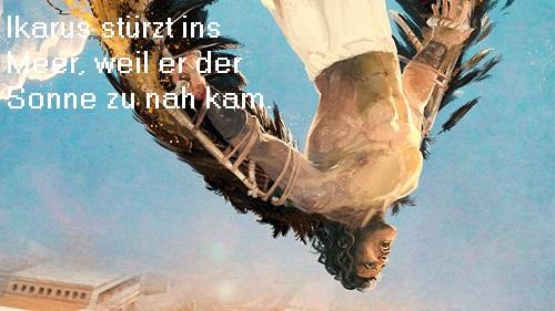 Ikarus (Ikaros, Mythologie): Sohn des Dädalus (Dädalos), stürzte ins Meer, weil er der Sonne zu nah kam Ikarus10
