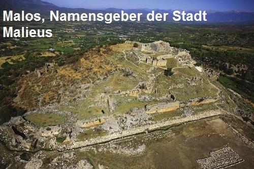 Malos (griechische Mythologie): Namensgeber der Stadt Malieus Malos10