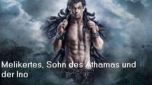 Melikertes (Mythologie): Sohn der Ino und des Athamas Melike10