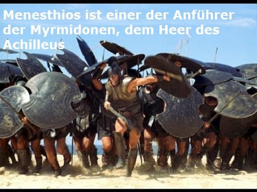 Menesthios (Mythologie): Einer der Anführer der Myrmidonen, dem Heer des Achilleus Menest10