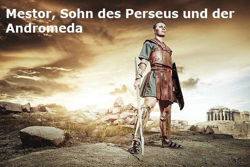 Mestor (Mythologie): Sohn der Andromeda und des Perseus Mestor10
