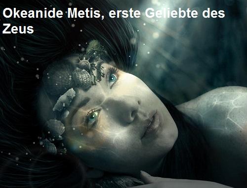 Metis (Mythologie): Okeanide und erste Geliebte des Zeus Metis10