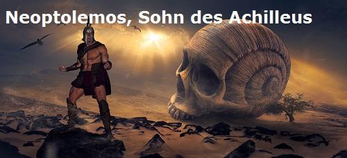 Neoptolemos (Mythologie): Sohn des Achilleus (Achill / Achilles) Neopto10