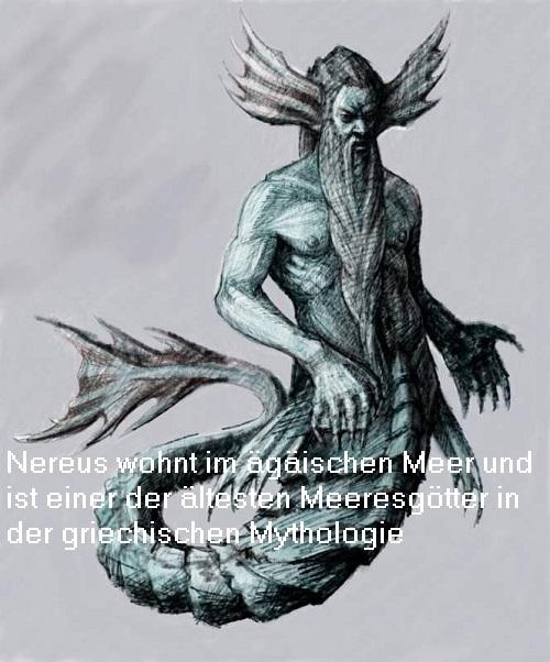 Nereus: Als Sohn der Gaia und des Pontos einer der ältesten Meeresgötter mit Wohnsitz im ägäischen Meer Nereus10