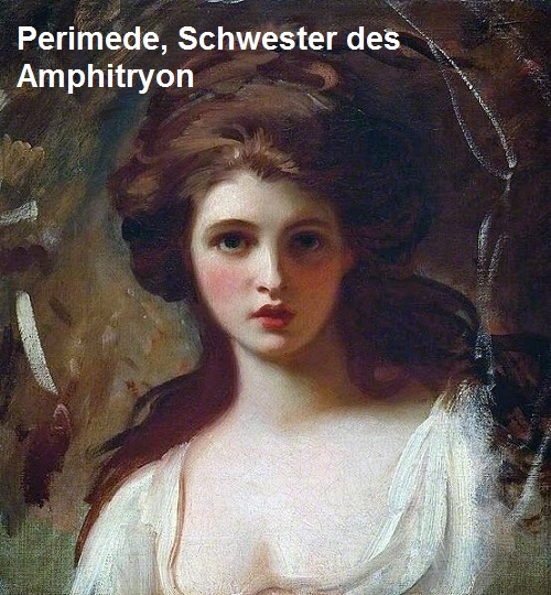 Perimede (Mythologie): Schwester des Amphitryon Perime12