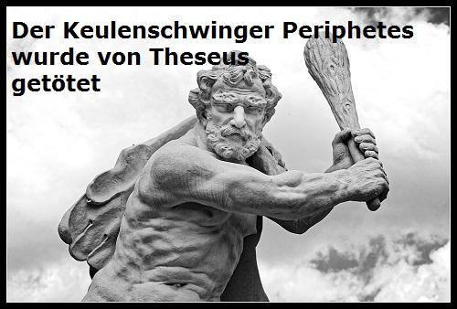 Periphetes (Mythologie): Räuber, wurde von Theseus getötet Periph10