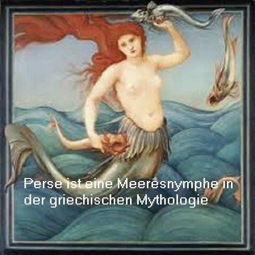 Perse (Mythologie): Nymphe / Okeanide und Geliebte des Helios Perse10