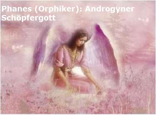 Phanes (Mythologie der Orphiker): Androgyner Schöpfergott Phanes10