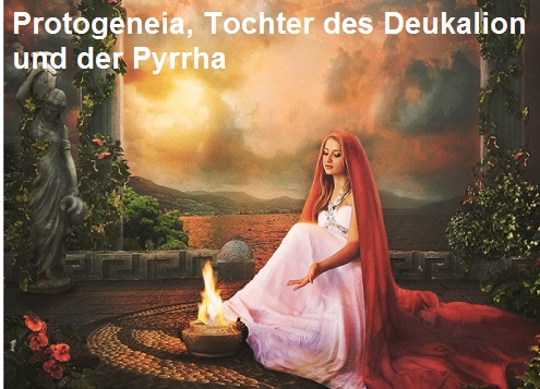 Protogeneia (Mythologie): Tochter des Deukalion und der Pyrrha Protog10