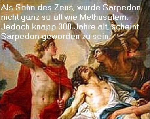 Sarpedon (Mythologie): Sohn des Zeus und der Europa? Heerführer im Krieg um Troja? Sarpedon müsste eine sehr hohe Lebenserwartung gehabt haben Sarped10