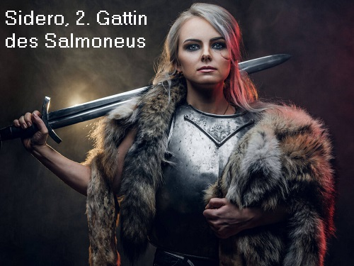 Sidero (Mytholgie): Zweite Gattin des Salmoneus Sidero10