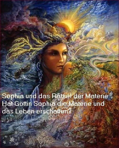 Göttin Sophia (Mythologie / Gnosis): Wie ist die Materie und das Leben entstanden? Sophia10