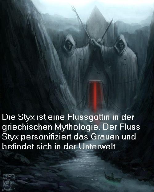Styx (Mythologie): Flussgöttin und nach Homer der Fluss des Grauens in der Unterwelt Styx10