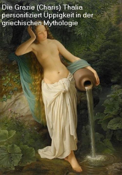 Thalia (Mythologie): Grazie / Charis für Üppigkeit, Beispiel üppig feiern Thalia10