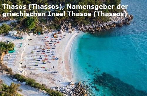 Thasos (Thassos, Mythologie): Gründer der Stadt Thasos auf der griechischen Insel Thasos (Thassos) Thasos10