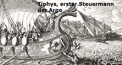 Tiphys (Mythologie): Erster Steuermann der Argo Tiphys10