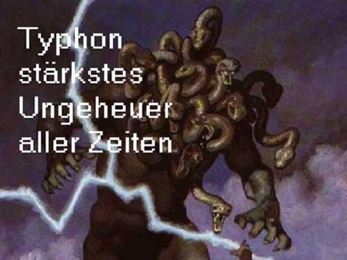 Typhon, stärkstes Ungeheuer aller Zeiten Typhon11