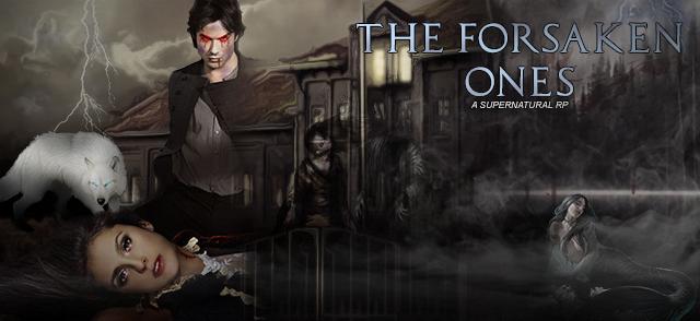 The Forsaken Ones