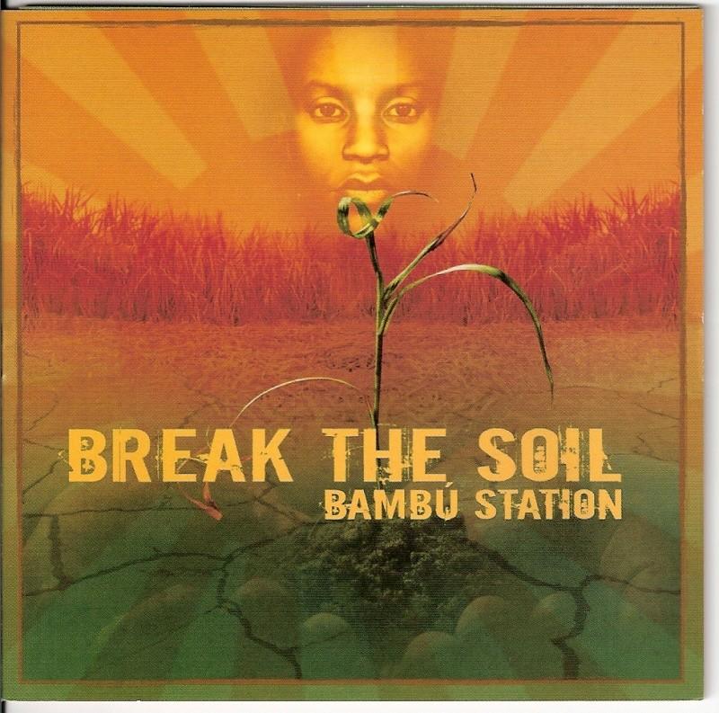 Bambu_Station_-_Break_The_Soil-2006 Fronta10