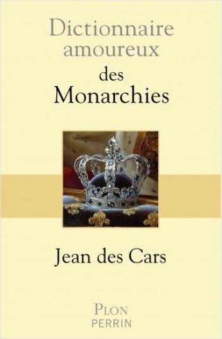 Dictionnaire amoureux des monarchies - Jean des Cars Dictio10