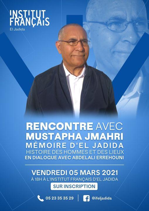 05/03 - Rencontre : Mustapha Jmarhi Mémoire d'El Jadida 15365610