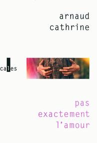 [Cathrine, Arnaud] Pas exactement l'amour Cathri10