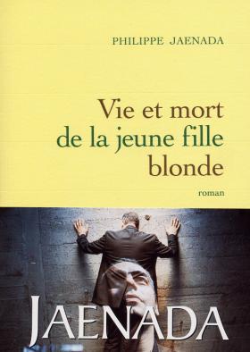 [Jaenada, Philippe] Vie et mort de la jeune fille blonde Jaenad10