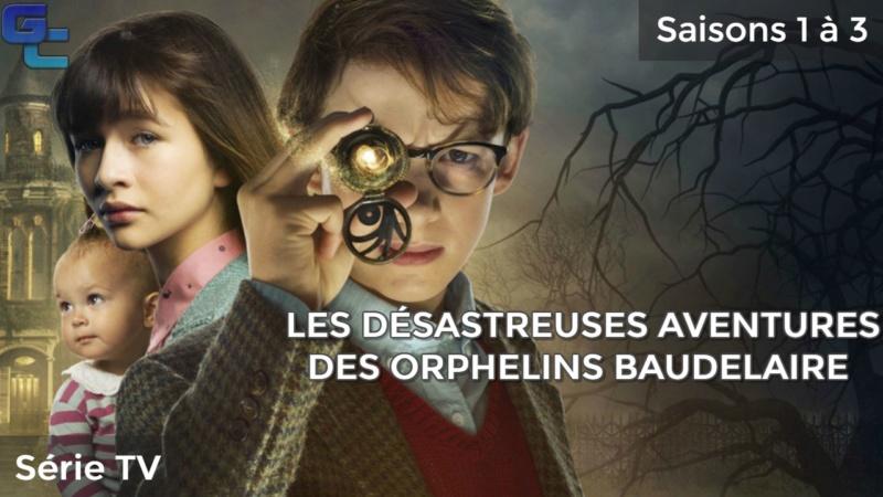 [Séries TV] Les Désastreuses Aventures des orphelins Baudelaire, Saisons 1 à 3 Les_dz10