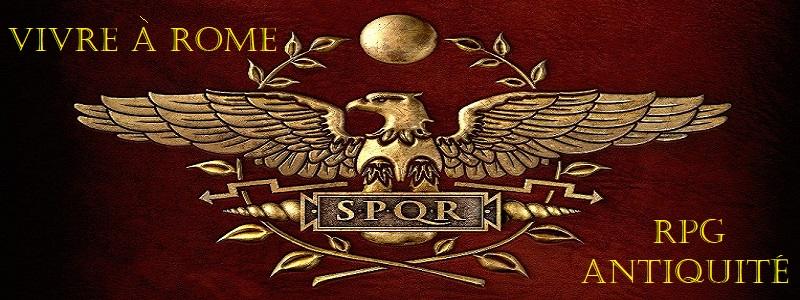 Vivre à Rome ~ Jeu de Rôle à l'Ecrit en Ligne