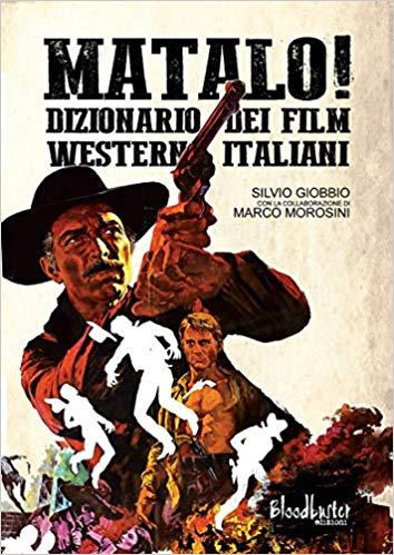 Matalo ! Dizionario dei film western italiani - Slivio Giobbio et Marco Morosini Matalo10